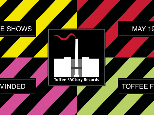 Toffee Factory Records Late Shows